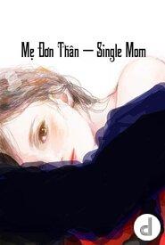 Mẹ Đơn Thân - Single Mom