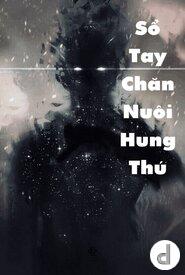 Sổ Tay Chăn Nuôi Hung Thú