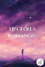 Tên Tôi Là Romanov