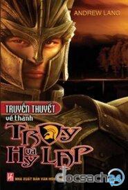 Truyền thuyết về thành Troy và Hy Lạp