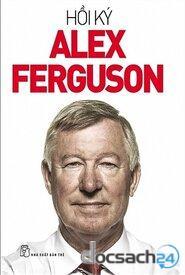 Sir Alex Ferguson – Chân Dung Một Huyền Thoại